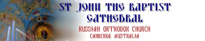 St. John the Baptist Parish, A Parish of the Russian Orthodox Church, Canberra, Australia